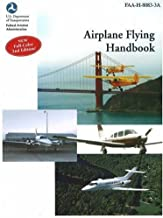 Airplane Flying Handbook: FAA-H-8083-3A (FAA Handbooks series)(2nd Edition)