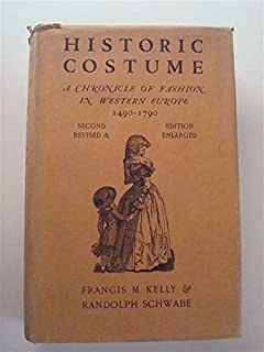 Historic costume,: A chronicle of fashion in western Europe, 1490-1970,