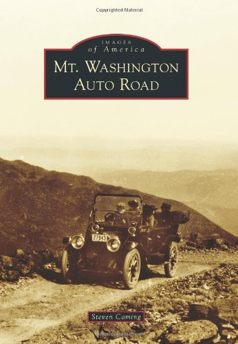 Mt. Washington Auto Road (Images of America) by Steven Caming (2014-05-19)