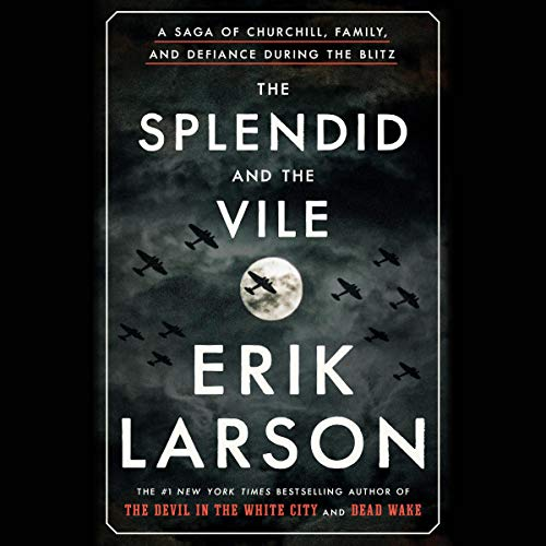The Splendid and the Vile Audiobook By Erik Larson cover art