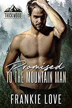 Promised to the Mountain Man (Thickwood, CO Book 4) by [Frankie Love]