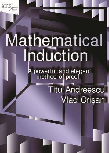Andreescu, T:  Mathematical Induction (Xyz, Band 25)