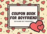 Coupon Book For Boyfriend: 30 Blank DIY Vouchers for Him | Couples...