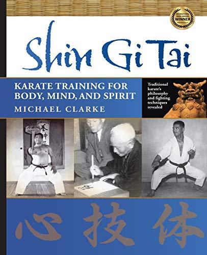 Shin Gi Tai: Karate Training for Body,...