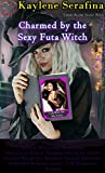 Charmed by the Futa Witch: Come With Me My Pretty
