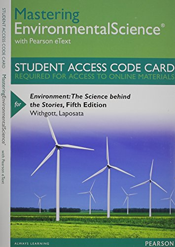 Mastering Environmental Science with Pearson eText -- Standalone Access Card -- for Environment: The Science behind the