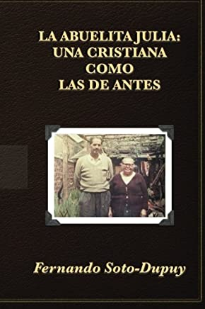 La Abuelita Julia / Granny Julia: Una Cristiana Como Las De Antes / a Christian Like the Old Days