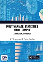 Multivariate Statistics Made Simple: A Practical Approach Front Cover