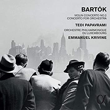 Bartók: Violin Concerto No. 2 in B Major, Sz. 112 & Concerto for Orchestra, Sz. 116