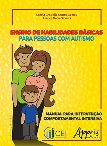 Ensino de Habilidades Básicas Para Pessoas com Autismo (Volume 1)
