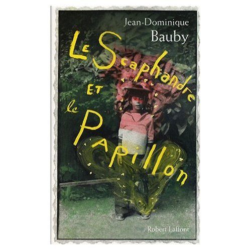 Le Scaphandre et le Papillon (French original of The Diving Bell and the Butterfly) (French Edition)