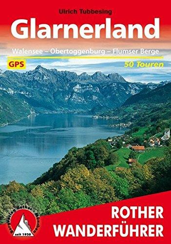 Glarnerland: Walensee - Obertoggenburg - Flumser Berge. 50 Touren. Mit GPS-Daten (Rother Wanderführer)