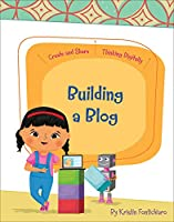 Building a Blog (Create and Share: Thinking Digitally)
