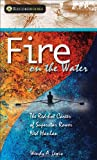 Fire on the Water: The Red-Hot Career of Superstar Rower Ned Hanlan (Recordbooks) - Wendy A. Lewis