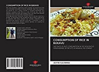 CONSUMPTION OF RICE IN BUKAVU: THE PLACE OF RICE CONSUMPTION IN THE HOUSEHOLD FOOD BUDGET IN THE CITY OF BUKAVU/ RD CONGO