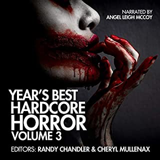 Year's Best Hardcore Horror, Volume 3                   By:                                                                                                                                 Scott Smith,                                                                                        Nathan Ballingrud,                                                                                        Brian Hodge,                   and others                          Narrated by:                                                                                                                                 Angel Leigh McCoy                      Length: 15 hrs and 4 mins     59 ratings     Overall 4.1