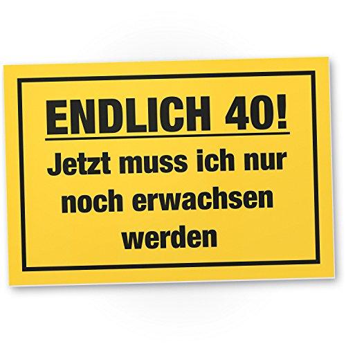 DankeDir! Endlich 40 Jahre, Kunststoff Schild - Geschenk 40. Geburtstag Bester Freund/Freundin, Geschenkidee Geburtstagsgeschenk 40ten Geschenk 40er Geburtstagsparty