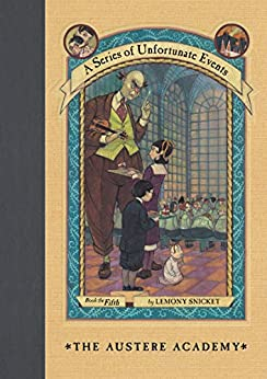 A Series of Unfortunate Events #5: The Austere Academy by [Lemony Snicket, Brett Helquist, Michael Kupperman]