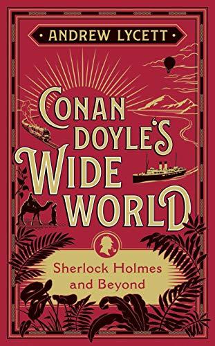 Conan Doyle's Wide World: Sherlock Holmes and Beyond