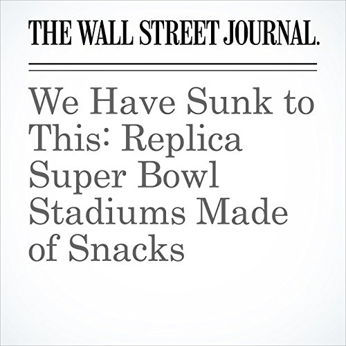 We Have Sunk to This: Replica Super Bowl Stadiums Made of Snacks copertina