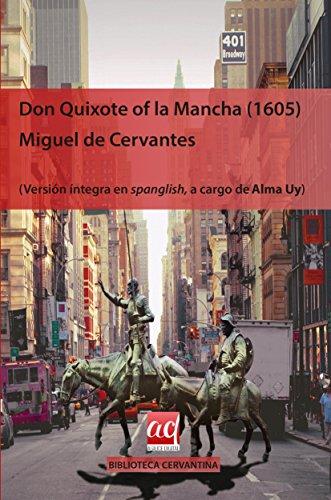 Don Quixote of la Mancha (1605): Versión íntegra en Spanglish (Biblioteca cervantina, Band 7)