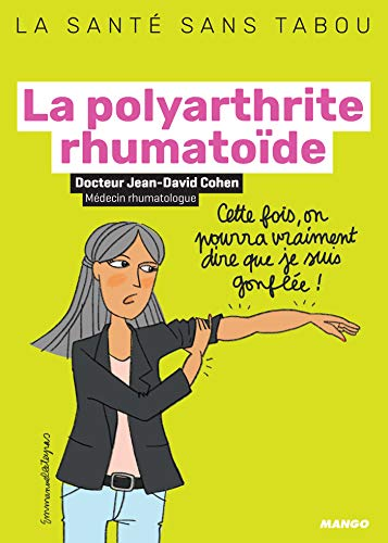 La polyarthrite rhumatoïde (La santé sans tabou)