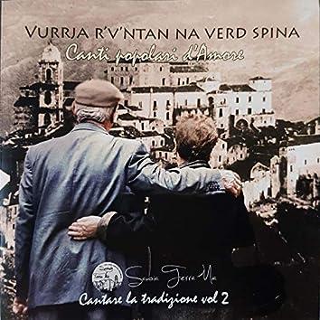 Cantare la tradizione, Vol. 2 - Vurrja r'v'ntan na verd spina