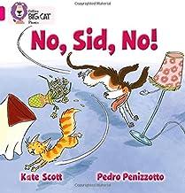 No, Sid, No!: Band 01B/Pink B (Collins Big Cat Phonics)