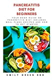 PANCREATITIS DIET FOR BEGINNERS: Your book guide on pancreatitis diet includes meal plans, recipes and how to get started
