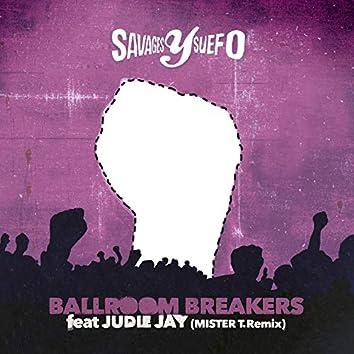 Ballroom Breakers (Mister T. Remix)