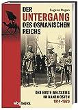'Der Untergang des Osmanischen Reichs. ' von  Eugene Rogan