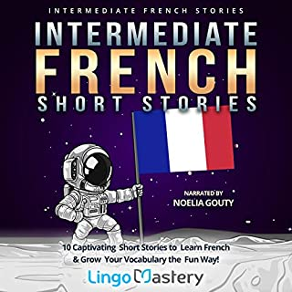 Intermediate French Short Stories: 10 Captivating Short Stories to Learn French & Grow Your Vocabulary the Fun Way!     Intermediate French Stories, Book 1              Auteur(s):                                                                                                                                 Lingo Mastery                               Narrateur(s):                                                                                                                                 Noelia Gouty                      Durée: 6 h et 25 min     Pas de évaluations     Au global 0,0