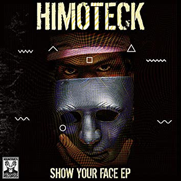 Show Your Face EP