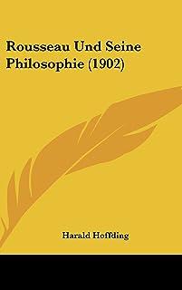 Rousseau Und Seine Philosophie (1902)