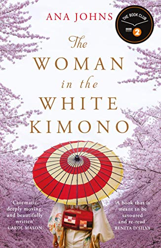 The Woman in the White Kimono: (A BBC Radio 2 Book Club pick) by [Ana Johns]