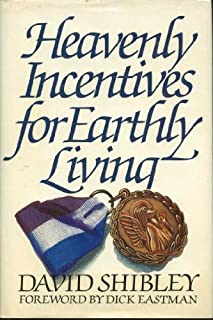 Heavenly Incentives for Earthly Living