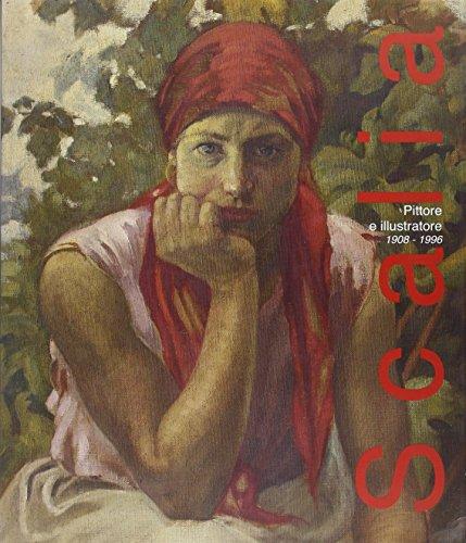 Letterio Scalia. Pittore e illustratore 1908-1996. Ediz. illustrata (Trenta nove)