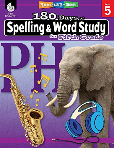 180 Days of Spelling and Word Study: Grade 5 - Daily Spelling Workbook for Classroom and Home, Cool and Fun Practice, Elementary School Level ... Challenging Concepts (180 Days of Practice)