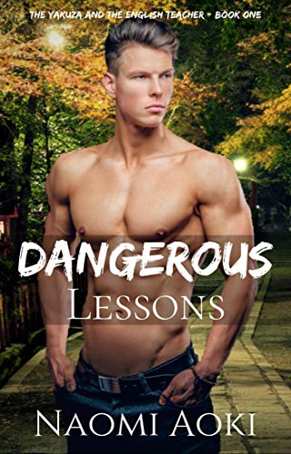 Dangerous Lessons (The Yakuza and the English Teacher Book 1) (English Edition)