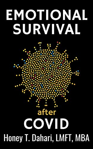 Emotional Survival after Covid: Your Mental Health and Wellness in the Post-Pandemic Era
