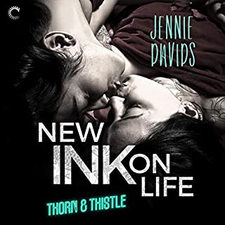 New Ink on Life     Thorn & Thistle, Book 1              By:                                                                                                                                 Jennie Davids                               Narrated by:                                                                                                                                 Kate Zane,                                                                                        Carly Robins                      Length: 9 hrs and 8 mins     Not rated yet     Overall 0.0