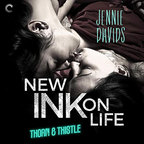 New Ink on Life: Thorn & Thistle, Book 1