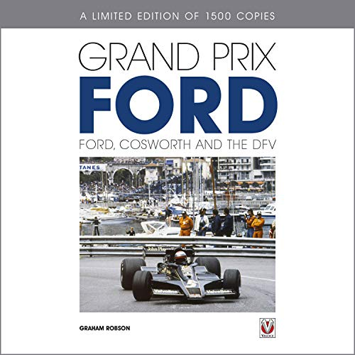 Grand Prix Ford: Ford, Cosworth and the DFV (English Edition)