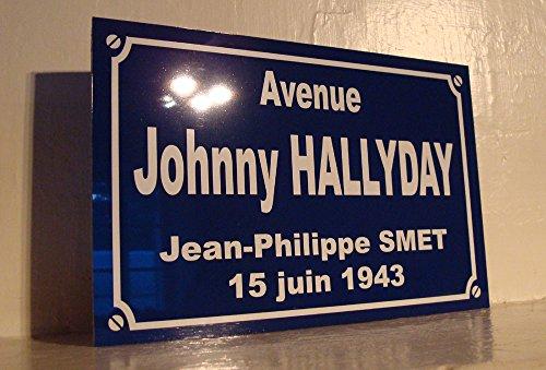 PLACE JOHNNY HALLYDAY Création Plaque de rue idée cadeaux objet collector
