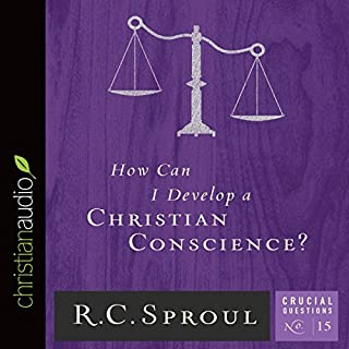 How Can I Develop a Christian Conscience? cover art