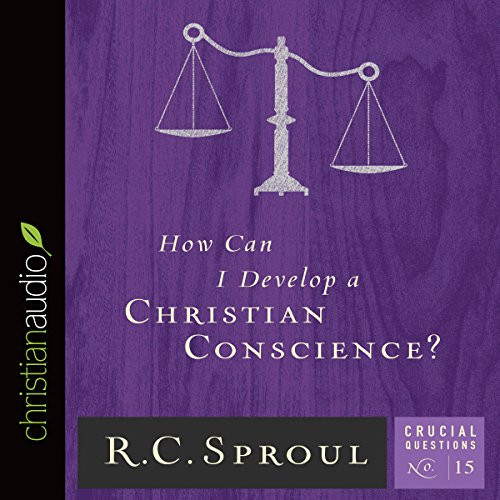 Bargain Audio Book - How Can I Develop a Christian Conscience