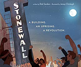 Stonewall: A Building. An Uprising. A Revolution eBook : Sanders, Rob,  Christoph, Jamey: Amazon.co.uk: Kindle Store