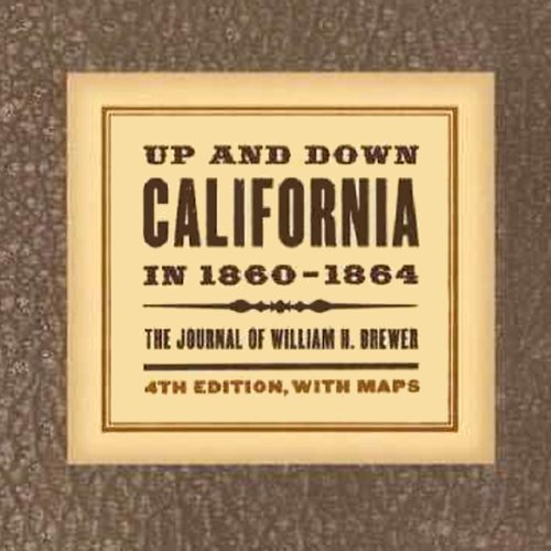 Up and Down California in 1860-1864     The Journal of William H. Brewer              By:                                                                                                                                 William Henry Brewer                               Narrated by:                                                                                                                                 Tom Stechschulte                      Length: 19 hrs and 20 mins     33 ratings     Overall 4.6