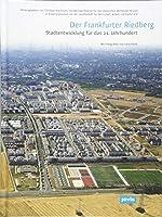 Der Frankfurter Riedberg.: Stadtentwicklung fuer das 21. Jahrhundert
