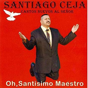 Oh Santisimo Maestro